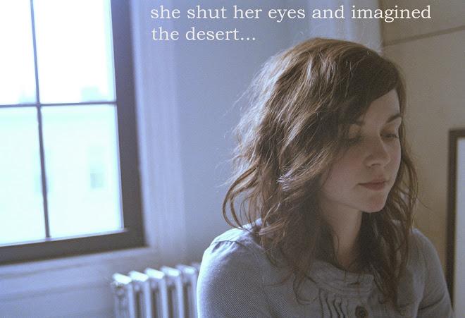 she shut her eyes and imagined the desert