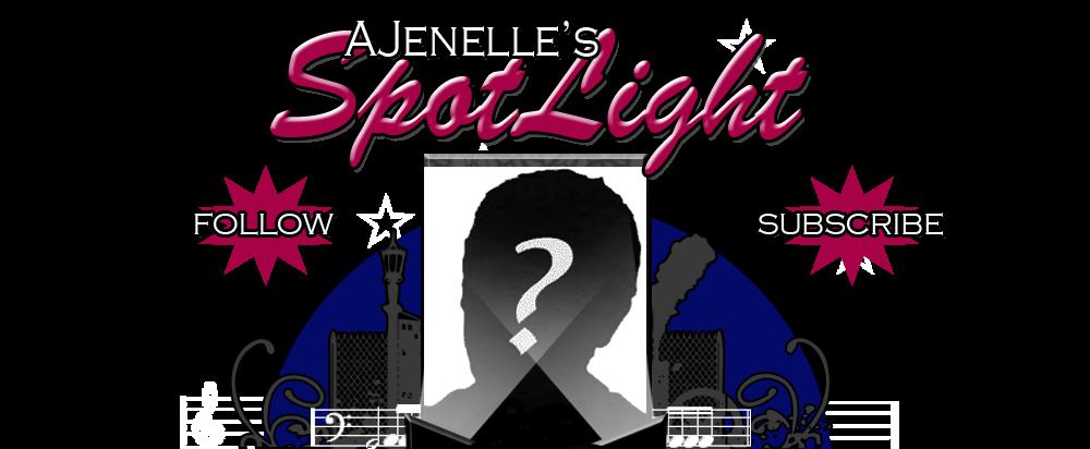 Ajenelle's Spotlight