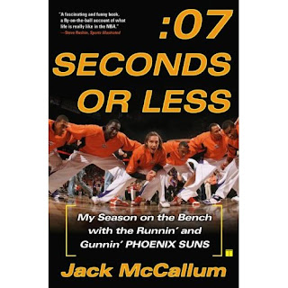 :07 Seconds or Less: My Season on the Bench with the Runnin' and Gunnin' Phoenix Suns by Jack McCallum