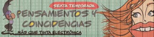 PENSAMIENTOS Y COINCIDENCIAS Sexta Temporada