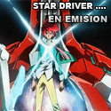 star driver kagayaki no takuto sub espaol
