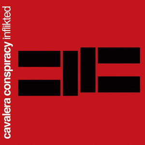 The Cavalera Conspiracy - Inflikted (Bonus Tracks)