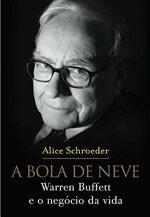 O que ler???  A BOLA DE NEVE - Warren Buffet e o negócio da vida