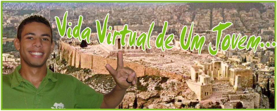 Vida Virtual de Um Jovem....