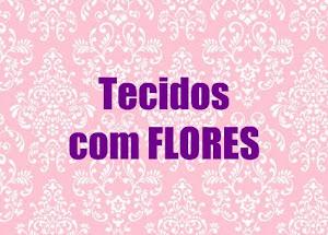 Tecidos Floridos