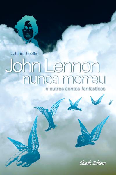 John Lennon Nunca Morreu E Outros Contos Fantásticos Capa%2B-%2Bvers%25C3%25A3o%2Bfinal