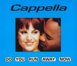 Cappella - Do You Run Away Now (By Warlock)