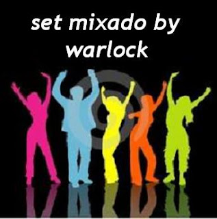 Set Mixado By Warlock (Dance)