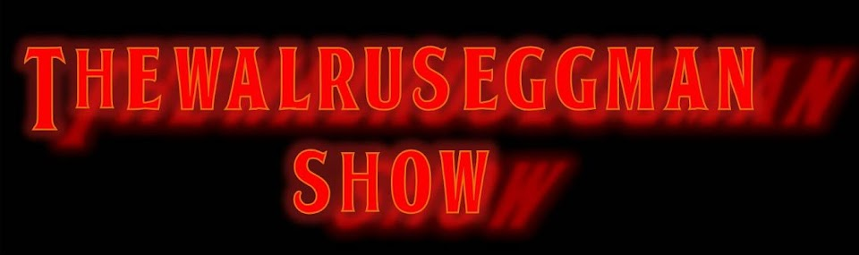 The Walrus Eggman Show