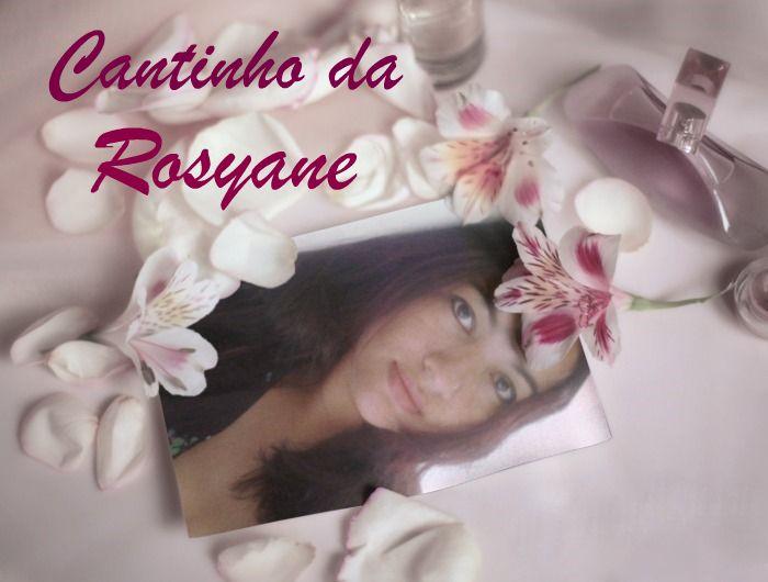 Cantinho da Rosyane