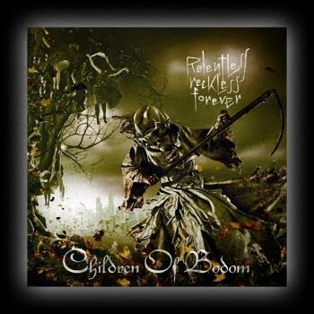 children of bodom relentless reckless. CHILDREN OF BODOM quot;Relentless
