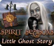 Spirit Seasons Little Ghost Story v1 0-TE