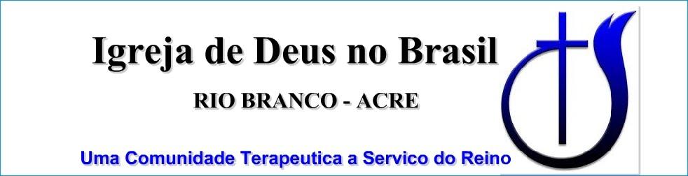 IGREJA DE DEUS EM RIO BRANCO - ACRE