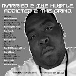 """Married 2 The Hu$tle. Addicted 2 The Grind."""
