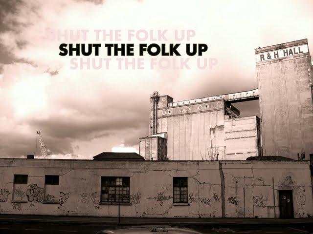 Shut the Folk Up