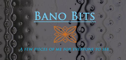 Bano Bits