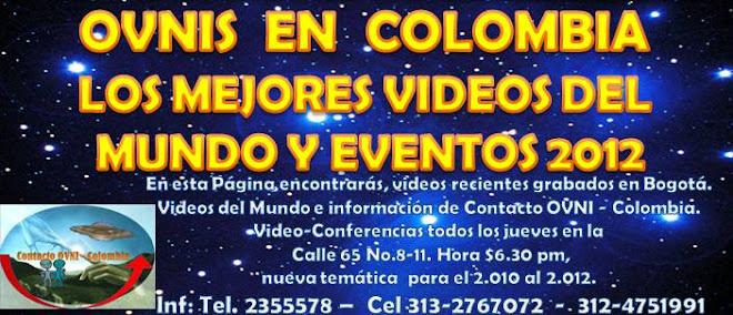 OVNIS EN COLOMBIA LOS MEJORES VIDEOS DEL MUNDO Y EVENTOS AL 2012