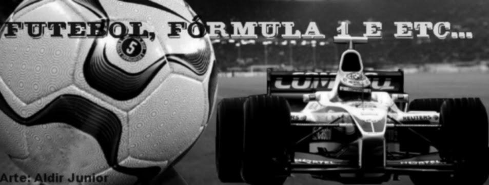 Futebol, Fórmula 1 e etc...