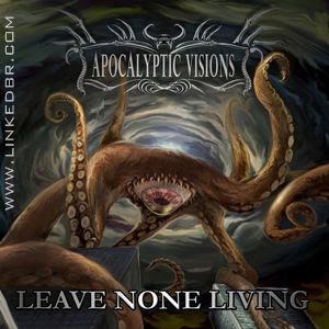 Apocalyptic Visions – Leave None Living
