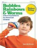 Bubbles, Rainbows, and Worms: Science Experiments for Preschool Children