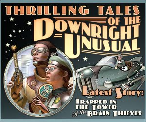 Thrilling Tales of the Downright Unusual!