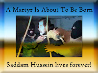 Saddam Is A Martyr!