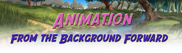 Animation - From the Background Forward