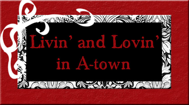 Livin' and Lovin' in A-town