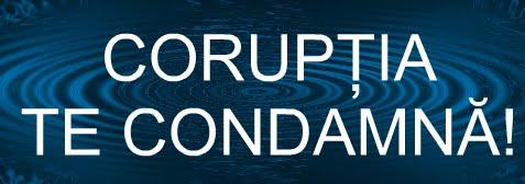 Coruptia te condamna
