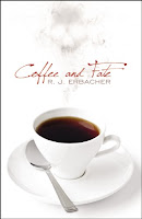 Coffee and Fate by R. J. Erbacher