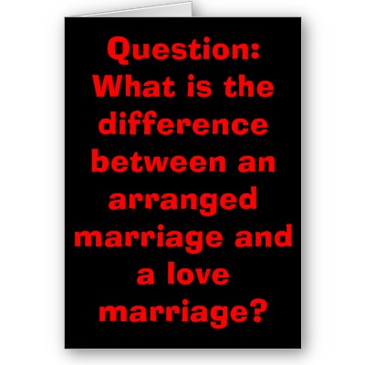 a comparison of arranged marriages and love marriages -love marriage vs arrange marriage (04/27/18) love or arranged, both have their own share of advantages and disadvantages having said that the success of marriage is irrelevant of the manner the knot has been tied it relies on mutual understanding they share for considerable time to stay happily post marriage calls for extra responsibility.