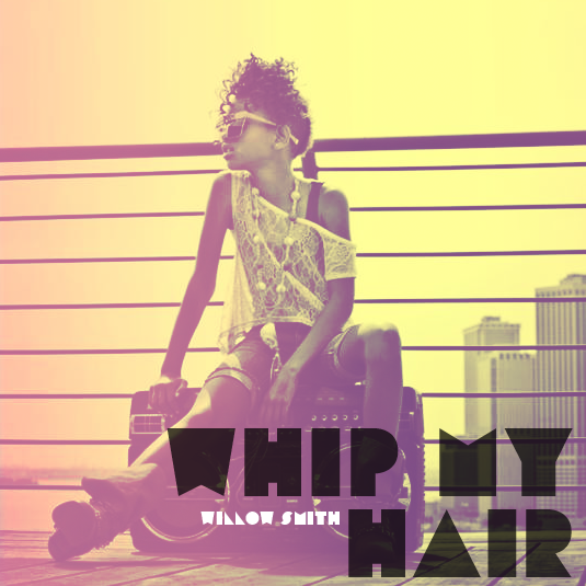 Album Cover Whip My Hair. Willow Smith - Whip my Hair