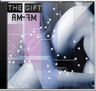 The Gift - AM-FM [2006]