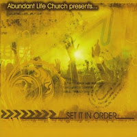 Abundant LIfe Church - Set It In Order 2009