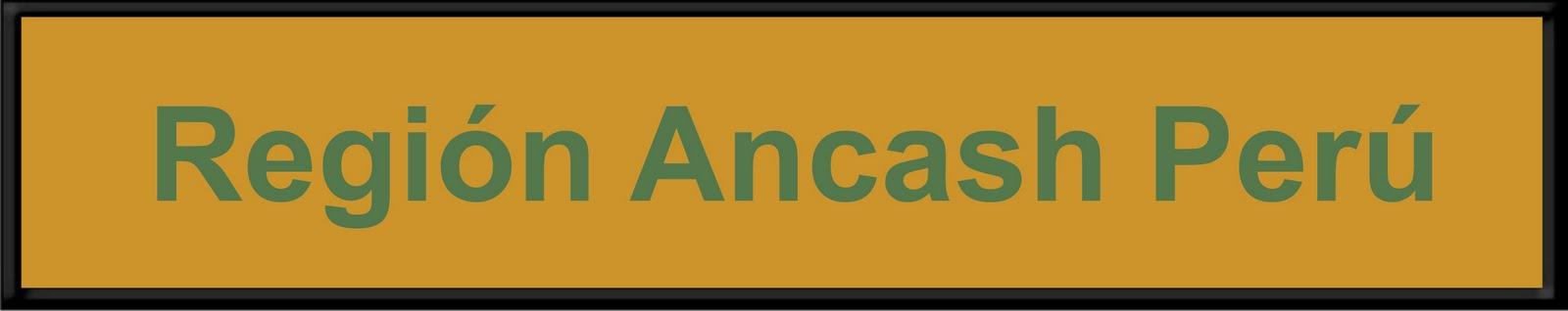 REGIÓN ANCASH PERU