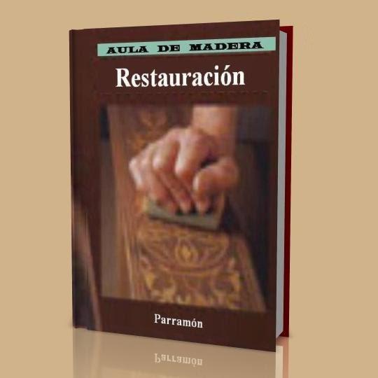 Restauracion de muebles de madera parramon libros - Tecnicas de restauracion de muebles ...