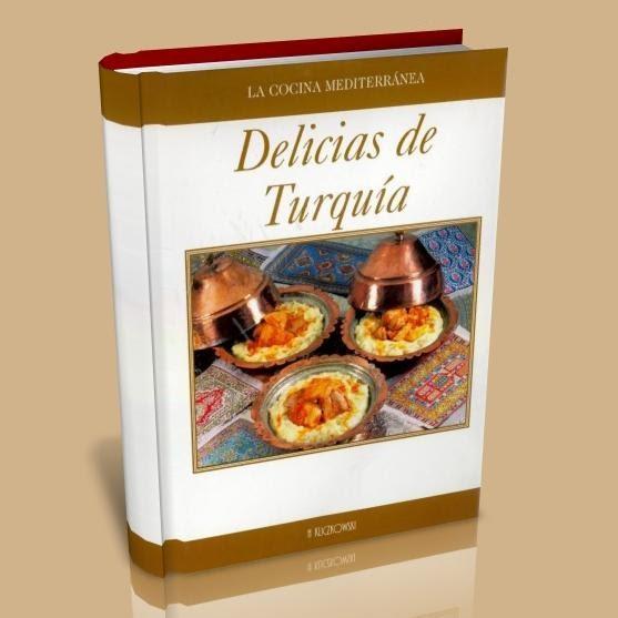 Delicias de turquia libro de cocina turca libros for Tecnicas basicas de cocina libro