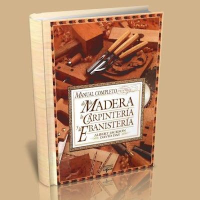 Manual completo de la madera (carpintería y ebanisteria)   Albert Jackson, David Day