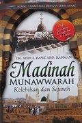 MADINAH AL-MUNAWWARAH KELEBIHAN DAN SEJARAH