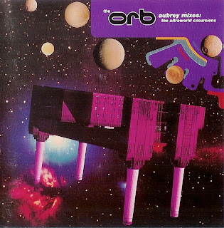 The Orb - Aubrey Mixes: The Ultraworld Excursions
