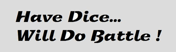 Have Dice - Will Do Battle!