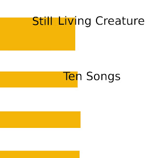 Still Living Creature - Ten Songs (2008)
