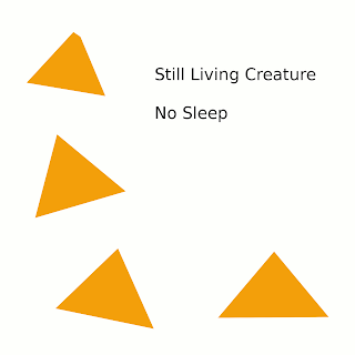 Still Living Creature - No Sleep (2010)