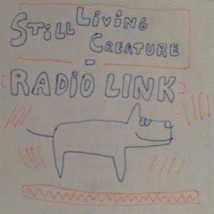Still Living Creature - Radio Link (2010)