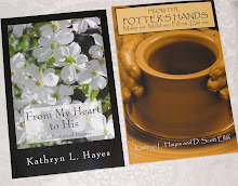 "Kathy's Books:      ""From My Heart to His"" and ""From the Potter's Hands"""