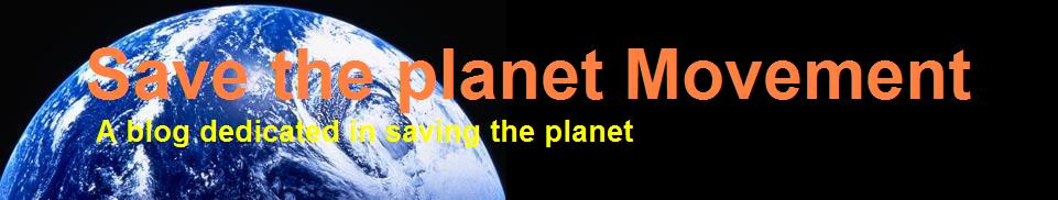 SAVE THE PLANET MOVEMENT