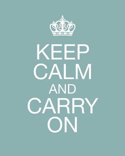 Keep Calm & Carrry On Poster
