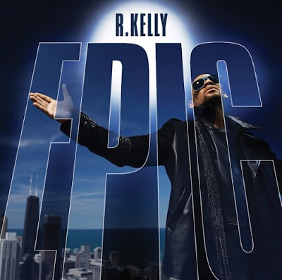 R.Kelly - Epic - 2010 |Movies - Songs - Software