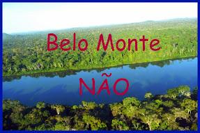 Somos contra Hidrelétrica de Belo Monte