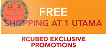 RCUBED FREE Shopping at 1 Utama